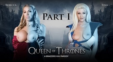 Brazzers - ZZ Series – Queen Of Thrones Part 1 with Rebecca Moore & Tina Kay 380x210
